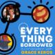 Everything Borrowed - Grace Keros